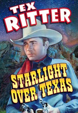 Starlight Over Texas  (1938) Starring Tex Ritter, 'Snub' Pollard, Karl Hackett & Carlos Villarias