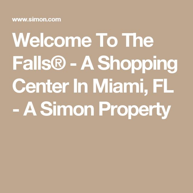 Welcome To The Falls® - A Shopping Center In Miami, FL - A Simon Property