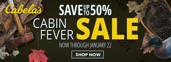 Online Save Up To 50 In Cabelas Cabin Fever Sale Store Cabelas Scope Entire Store Ends On 01 22 20 Get More Deals H Cabelas Local Coupons Coding