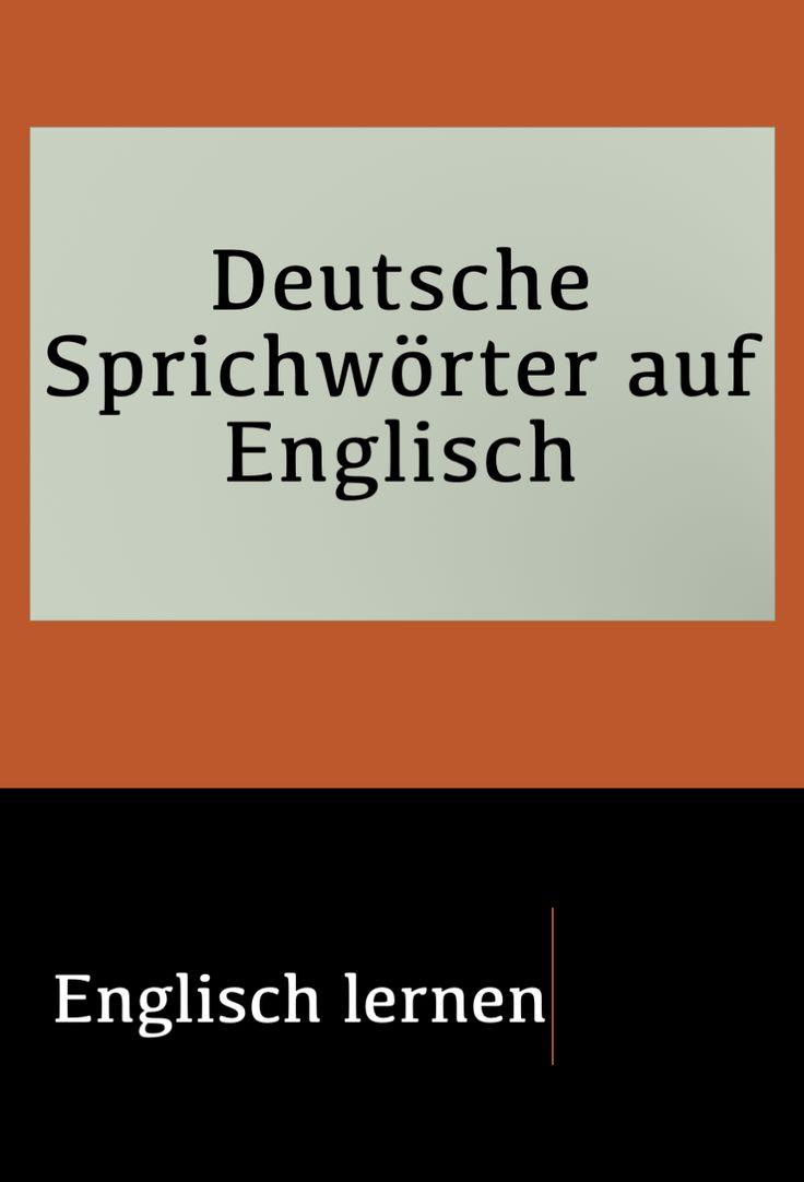 Deutsche Sprichwörter auf Englisch in 2020 | Deutsche sprichwörter auf englisch, Deutsches