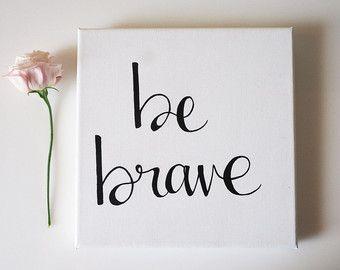 be brave wall art be brave sign minimalist canvas art be brave art