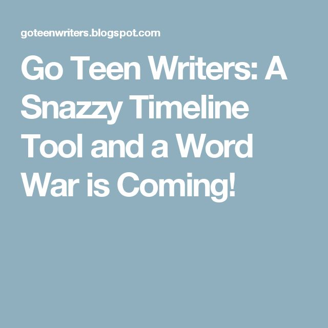 Go Teen Writers: A Snazzy Timeline Tool and a Word War is Coming!