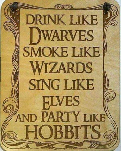 My new motto ... #hobbits #dwarves #wizards #elfs  #thehobbit