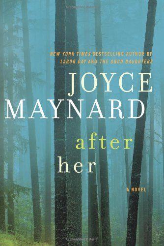After Her: A Novel by Joyce Maynard
