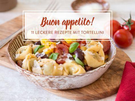 Toll, toller, Tortellini! 11 leckere Rezepte mit der gefüllten Pasta
