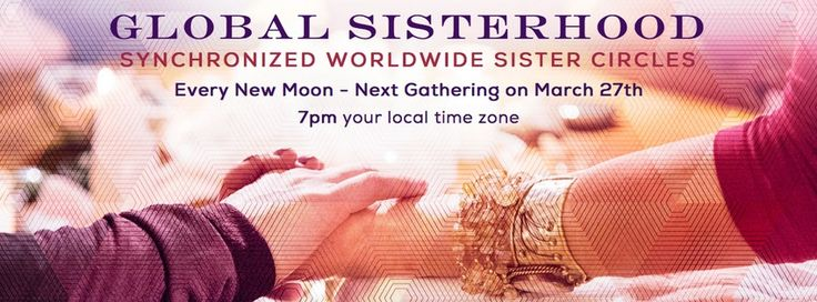 The Global Sisterhood launched on International Women's Day March 8, 2016 with 650 Sister Circles in over 65 countries gathering to cultivate sacred sisterhood, shifting competition, comparison, and jealousy into respect, unity, and upliftment. For March 8th, 2017 there were 1000 Sister Circles in over 70 countries! Since March 2016 thousands of women around the world have been uniting both virtually and in local sister circles every new moon with an empowerment theme. Together we are a…