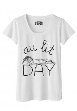 """T-shirt """"Au lit Day""""                                                                                                                                                                                 Plus"""