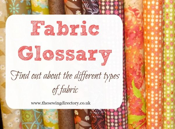 Fabric glossary - explaining the different types of fabric