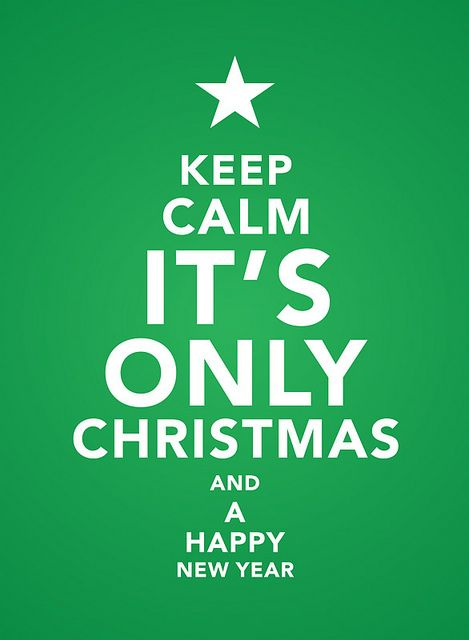 Christmas/New Year | #keepcalm repinned by the-glitter-side.blogspot.com www.facebook.com/TheGlitterSide