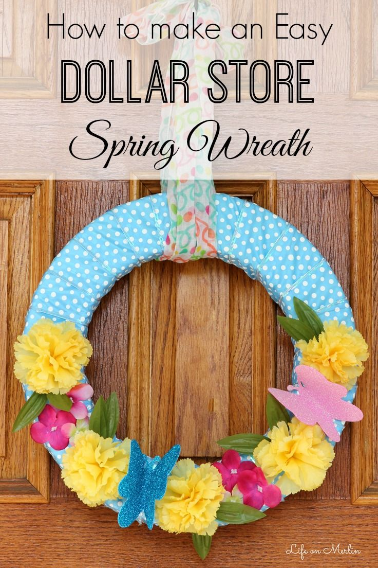 How To Make An Easy Dollar Store Spring Wreath Dollar Stores