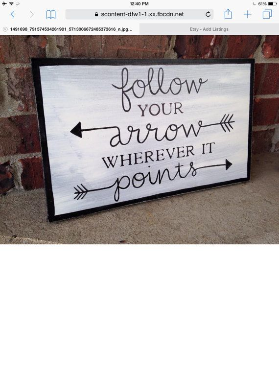 Follow Your Arrow Wherever it Points by PocketfulofSawdust on Etsy