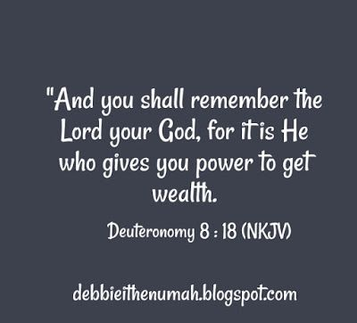 This verse in the office.... Debbie Ithenumah's Blog: Word For The Day (Deuteronomy 8 : 18)