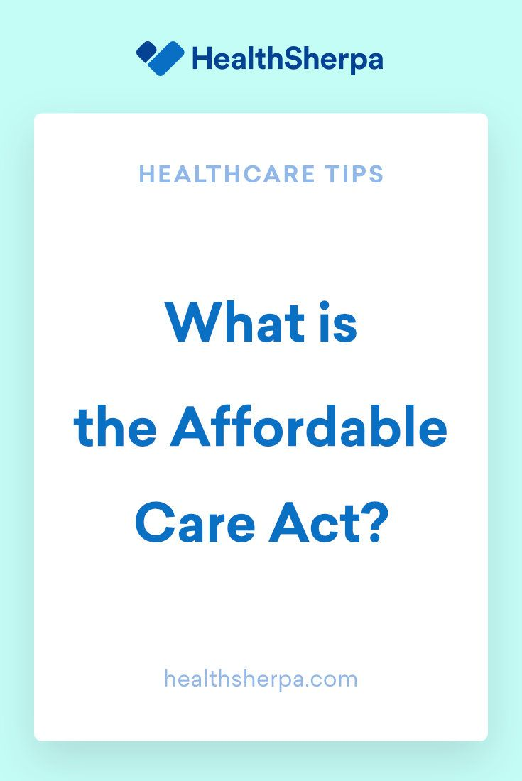 What Is The Affordable Care Act Health Care Health Insurance