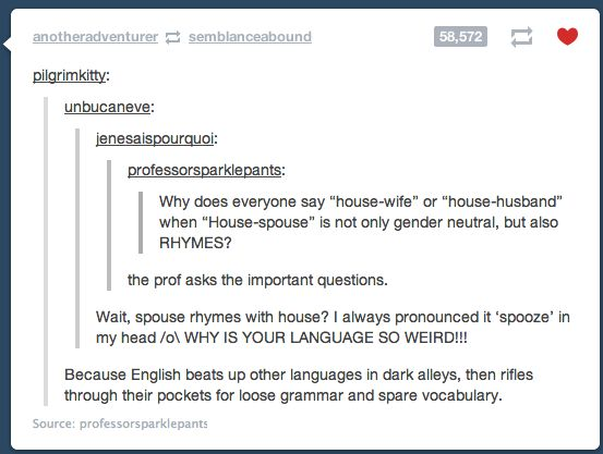 Because English beats up other languages in dark alleys, then rifles through their pockets for loose grammar and spare vocabulary.