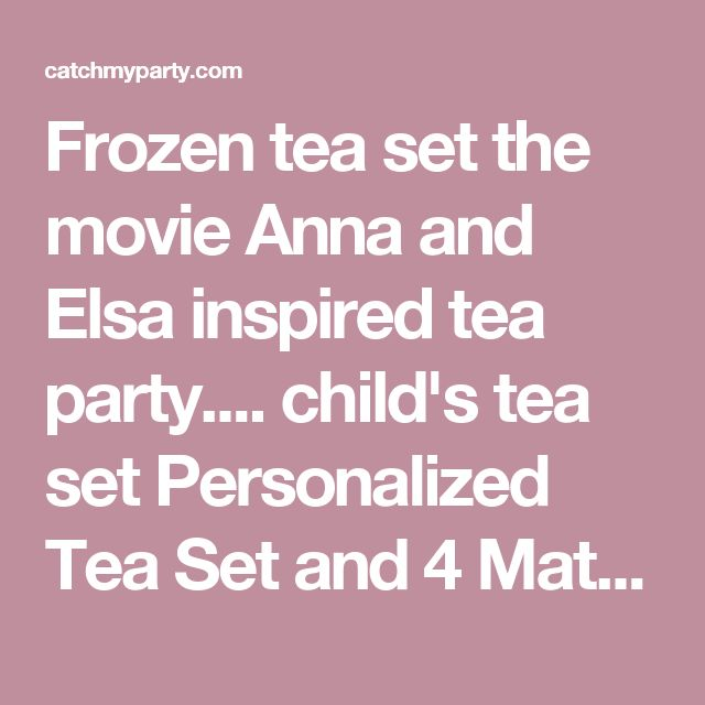 Frozen tea set the movie Anna and Elsa inspired tea party.... child's tea set Personalized Tea Set and 4 Matching Tea Cups by HollySlayHandmade Tea Sets | Catch My Party