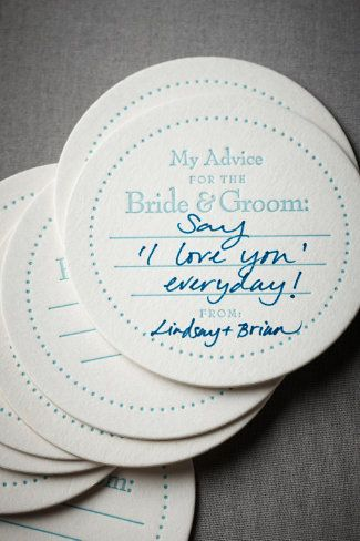 "2. Advice Coasters. Let's face it: as a newlywed, you're going to need lots of advice when it comes to navigating life an an official ""we"". Place these coasters from BHLDN down at each table and see what useful (and interesting) tidbits you receive!"