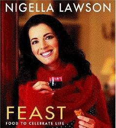 Feast by Nigella Lawson  *Food Network/Channel Celebrity Cookbooks