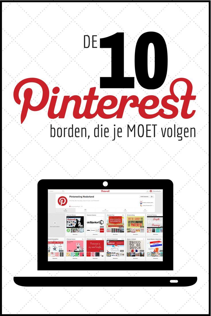 De 10 Pinterest borden die je MOET volgen!  Hier vind je een selectie interessante en actieve borden van Nederlandse Pinners. Als je deze borden volgt, dan heb je altijd een leuke, goed gevulde en interessante tijdlijn. http://pinteresting.nl/tips/pinterest-borden-moet-volgen/