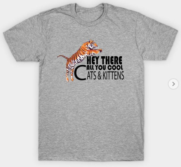 Hey All You Cool Cats And Kittens Shirt In 2020 Kittens Shirt Cool Cats Kittens
