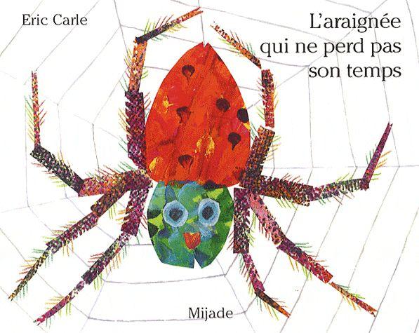 L'araignée qui ne perd pas son temps / Eric Carle - Un petit tour en littérature jeunesse
