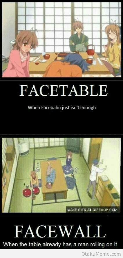 Facetable: when Facepalm just isn't enough, Facewall: when the table already has a man rolling on it, funny, text, Tomoya, Nagisa, Sanae, Aki; Clannad