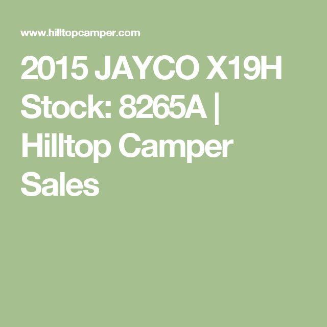 2015 JAYCO X19H Stock: 8265A | Hilltop Camper Sales