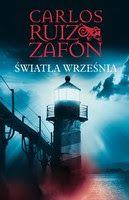 """Książkoholizm: """"Światła września"""" - Carlos Ruiz Zafon"""