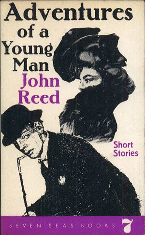Adventures of a Young Man. Short Stories from Life, John Reed, Seven Seas Books, b. r. wyd. , http://www.antykwariat.nepo.pl/adventures-of-a-young-man-short-stories-from-life-john-reed-p-14039.html
