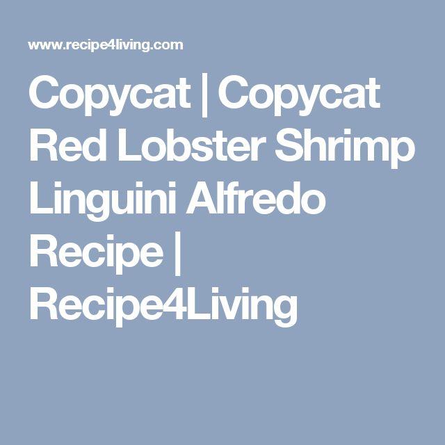Copycat   Copycat Red Lobster Shrimp Linguini Alfredo Recipe   Recipe4Living