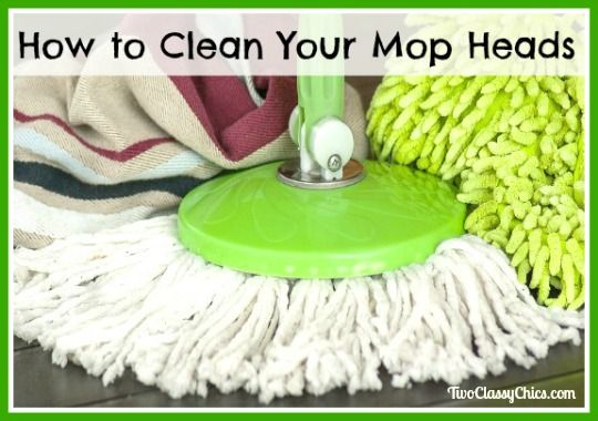 Tips on How to Clean Your Mop Heads - Get rid of germs & save time on The Classy Chics blog.