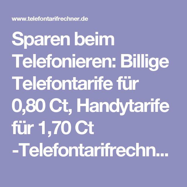 Sparen beim Telefonieren: Billige Telefontarife für 0,80 Ct, Handytarife für 1,70 Ct -Telefontarifrechner.de News