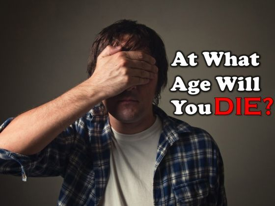 Find out the exact age of your death (it's scientific...).