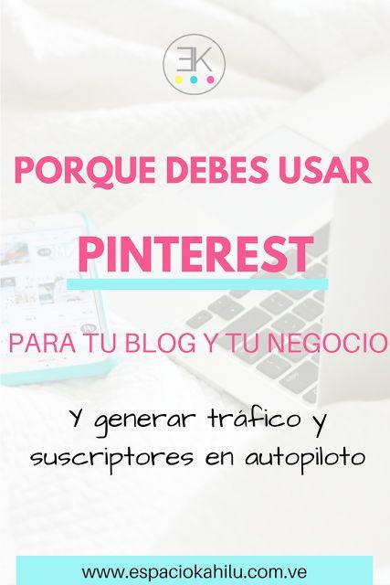 Porque debes usar pinterest para tu blog y tu negocio digital. Y generar más tráfico y suscriptores en autopiloto. |blogger| blogueras| blog | generar tráfico | aumentar las visitas| visibilidad| suscripotores| email marketing