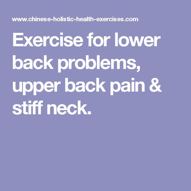 Exercise for lower back problems, upper back pain & stiff neck.