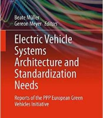 Electric Vehicle Systems Architecture And Standardization Needs: Reports Of The Ppp European Green Vehicles Initiative PDF