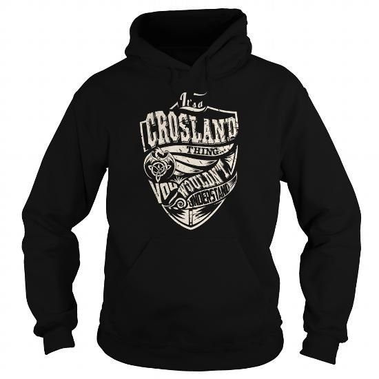 CROSLAND Last Name, Surname Tshirt #name #tshirts #CROSLAND #gift #ideas #Popular #Everything #Videos #Shop #Animals #pets #Architecture #Art #Cars #motorcycles #Celebrities #DIY #crafts #Design #Education #Entertainment #Food #drink #Gardening #Geek #Hair #beauty #Health #fitness #History #Holidays #events #Home decor #Humor #Illustrations #posters #Kids #parenting #Men #Outdoors #Photography #Products #Quotes #Science #nature #Sports #Tattoos #Technology #Travel #Weddings #Women