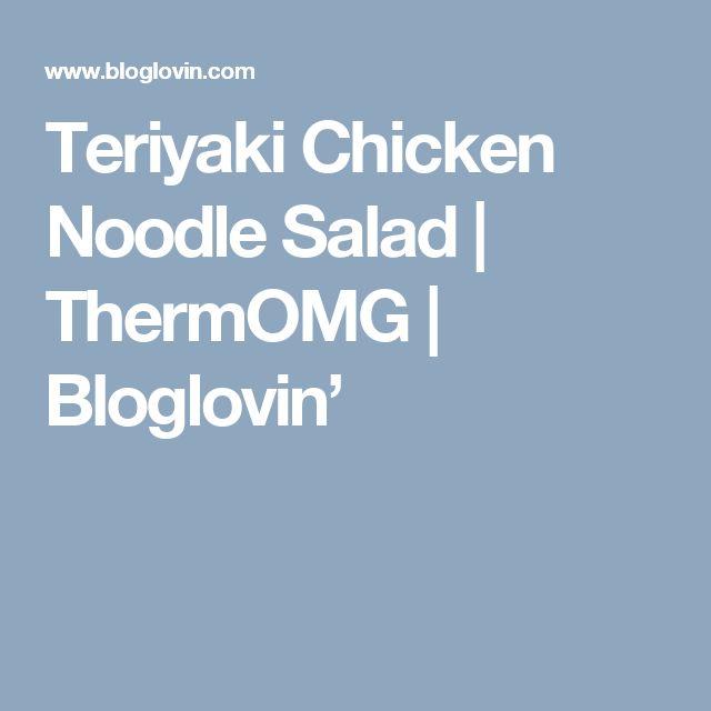 Teriyaki Chicken Noodle Salad | ThermOMG | Bloglovin'
