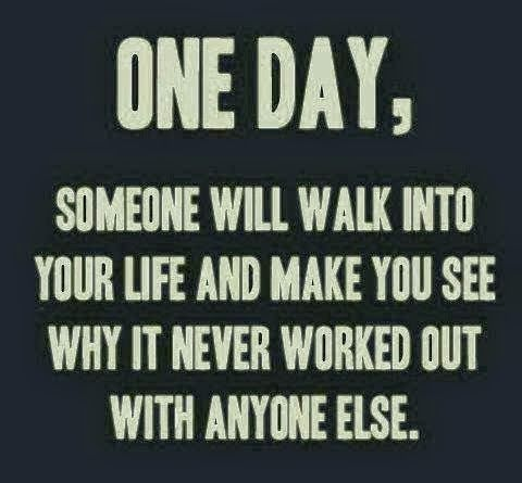 One day someone will walk into your life and make you see why it never worked out with anyone else | Anonymous ART of Revolution