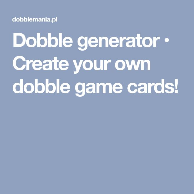 Dobble generator • Create your own dobble game cards!
