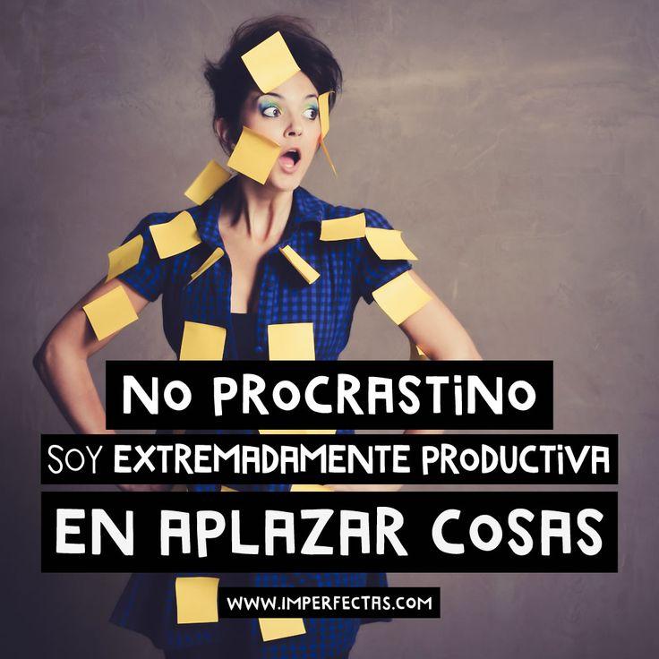 Si no sabes qué significa procrastinar, te lo explico. Pero hoy no... ¡MAÑANA! #imperfectasomos #mujeresreales #procrastinar