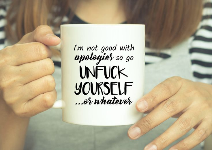 I'm Not Good With Apologies So Go Unfuck Yourself Or Whatever - Funny Coffee Mugs - Cuss Words - Bad Language mugs - Funny Saying Mugs by MikaMugs on Etsy https://www.etsy.com/listing/495732044/im-not-good-with-apologies-so-go-unfuck