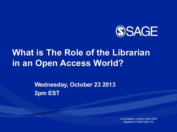 What is The Role of the Librarian in an Open Access World? by SAGE Publications via slideshare