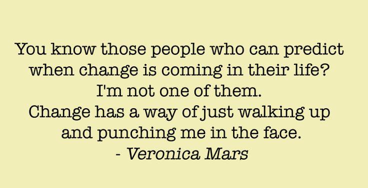 Veronica Mars. Change.