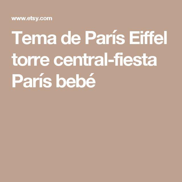 Tema de París Eiffel torre central-fiesta París bebé