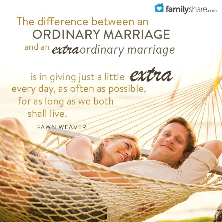 """The difference between an ordinary marriage and an extraordinary marriage is in giving just a little 'extra' every day, as often as possible, for as long as we both shall live."" -Fawn Weaver"