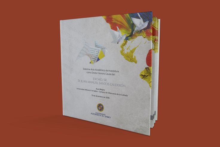 Libro Investidura como Doctor Honoris Causa del Excmo. Sr. D. Juan Manuel Santos Calderón.