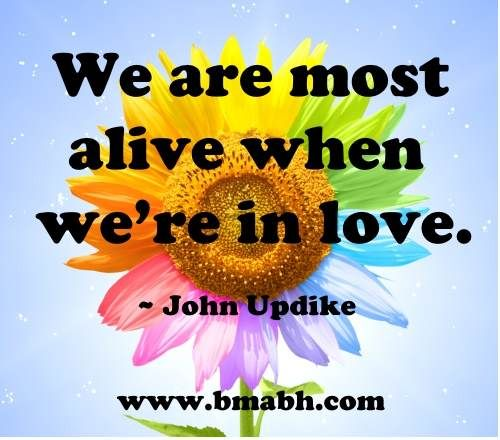 Cute Love Quotes for Him by John Updike-We are most alive when we're in love. Visit http://www.bmabh.com/ for more #love quotes.