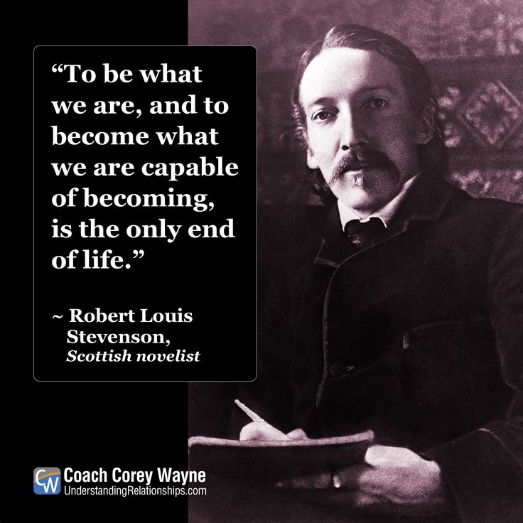 """#robertlouisstevenson #scottish #author #purpose #mission #goals #dreams #success #happiness #coachcoreywayne #greatquotes Photo by © Hulton-Deutsch Collection/CORBIS/Corbis via Getty Images """"To be what we are, and to become what we are capable of becoming, is the only end of life."""" ~ Robert Louis Stevenson"""