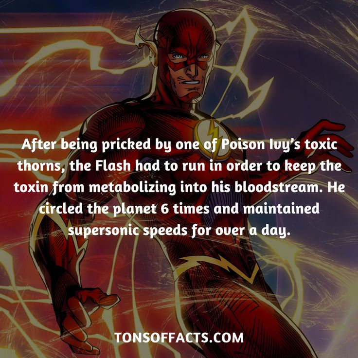 After being pricked by one of Poison Ivy's toxic thorns, the Flash had to run in order to keep the toxin from metabolizing into his bloodstream. He circled the planet 6 times and maintained supersonic speeds for over a day. #theflash #flash #justiceleague #comics #dccomics #interesting #fact #facts #trivia #superheroes #memes #1