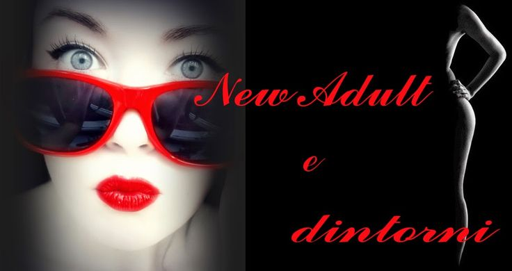 NEW ADULT E DINTORNI